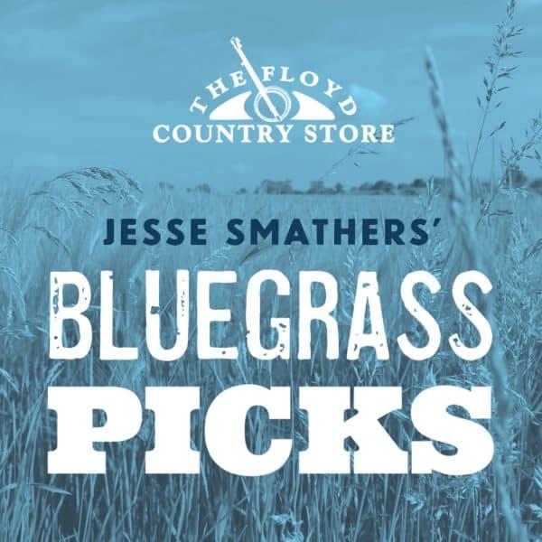 Jesse Smathers Bluegrass Picks Spotify Playlist