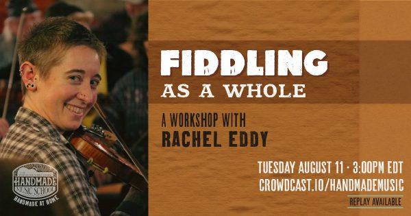 Fiddling as a Whole with Rachel Eddy