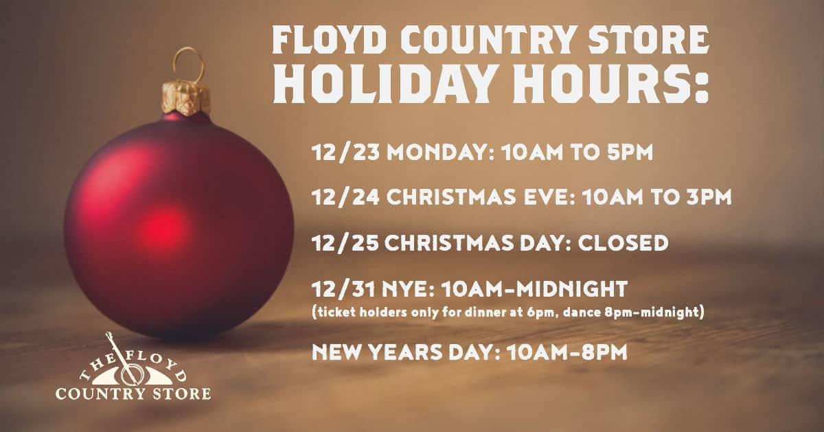 Floyd Country Store Holiday Hours