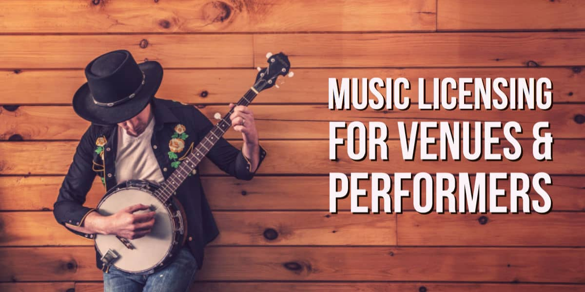 Music Licensing for Venues & Performers